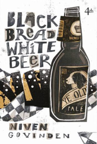Black Bread White Beer - Niven Govinden