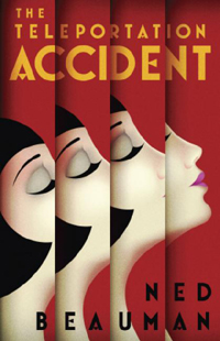 Ned Beauman-The Teleportation Accident